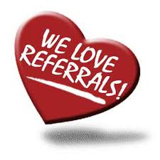 we love referals